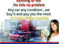 5626869740 WE BUY YOUR CAR - CASH BAD MOTOR TRANNY ETC INCLUDING SALVAGEJUNK G