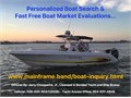 Free Personalized Boat Search and Boat Market EvaluationsWondering exactly how much your boat is w