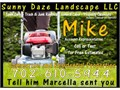 Mike has now partnered with Wyatt at Sunny Daze Landscape LLC they do Lawn Care