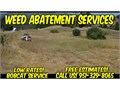 We specialize in brush   weed abatement We can handle all weed abatement jobs from a minimum of an