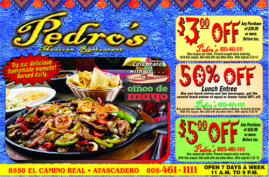 Pedros Mexican Restaurant 8550 El Camino Real Atascadero 805-461-1111 Try our delicious Menudo