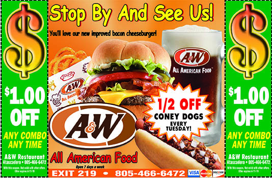 AW Coupon- 1 off any combo any time Freshly Brewed Root Beer Everyday 12 off Coney Dogs every