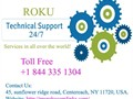 Get best Roku Tech Support where ace handle each one of the issues related to Roku Dial 1-844-335-