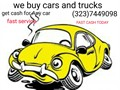 WE BUY CARS VANS  TRUCKS RUNNING OR NOT WE PAY CASH ON THE SPOT FROM 200-10000 DEPENDING ON T