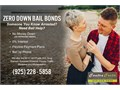 ZERO DOWN BAIL BONDSSomeone You Know Arrested Need Bail Call 925 228-5858No Money Dow
