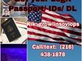 Get legit documents Get your Passport IDs DLs Contact 216 438-1878