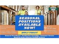 We have 50 seasonal positions available to start immediately in the following d