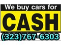 323767-6303 NEED FAST CASH SELL YOUR CAR FOR CASH We Buy Cars In Any Condition We Pay The Most