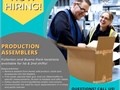 We are hiring PRODUCTION ASSEMBLERS on the spot Walk-in applications accepted a