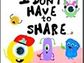 I Dont Have to Share Haz the Monster is here to teach a respectful alternative to forced sharing